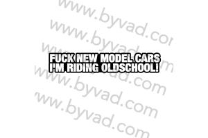 Autocollant Fuck New Car I'm Ridding Oldschool